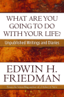 What Are You Going to Do with Your Life?: Unpublished Writings and Diaries Cover Image