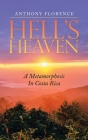 Hell's Heaven: A Metamorphosis in Costa Rica Cover Image