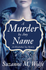 A Murder By Any Name: An Elizabethan Spy Mystery Cover Image