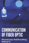 Communication Of Fiber Optic: Physical Layer And Everything Related To: Optical Fiber Waveguide Cover Image