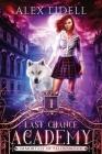 Last Chance Academy: Shifter Fae Vampire Reform School Romance Cover Image