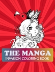 The Manga Invasion Coloring Book: Manga Coloring Book For Adults Cover Image