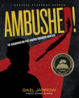 Ambushed!: The Assassination Plot Against President Garfield (Medical Fiascoes) Cover Image