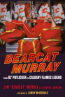 Bearcat Murray: From Ol' Potlicker to Calgary Flames Legend Cover Image