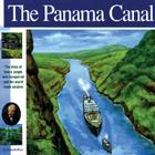 The Panama Canal: The Story of How a Jungle Was Conquered and the World Made Smaller (Wonders of the World (Mikaya Paperback)) Cover Image