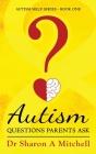 Autism Questions Parents Ask Cover Image