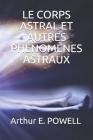 Le Corps Astral Et Autres Phénomènes Astraux Cover Image
