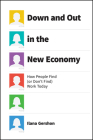 Down and Out in the New Economy: How People Find (or Don't Find) Work Today Cover Image