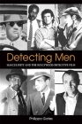Detecting Men: Masculinity and the Hollywood Detective Film (Suny Series) Cover Image