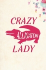 Crazy Alligator Lady: Blank Lined Journal Notebook, 6