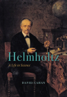 Helmholtz: A Life in Science Cover Image