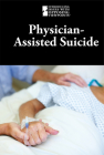 Physician-Assisted Suicide (Introducing Issues with Opposing Viewpoints) Cover Image