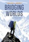 Bridging Worlds: A Sherpa's Story Cover Image