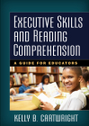 Executive Skills and Reading Comprehension: A Guide for Educators Cover Image
