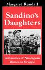 Sandino's Daughters: Testimonies of Nicaraguan Women in Struggle Cover Image