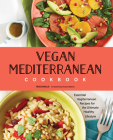 Vegan Mediterranean Cookbook: Essential Vegiterranean Recipes for the Ultimate Healthy Lifestyle Cover Image