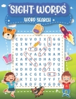 Sight Words Word Search: for Kids High Frequency - 100 Word Search Puzzles for Kids - Large Size