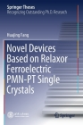 Novel Devices Based on Relaxor Ferroelectric Pmn-PT Single Crystals (Springer Theses) Cover Image