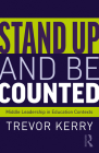 Stand Up and Be Counted: Middle Leadership in Education Contexts Cover Image