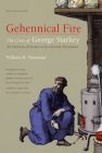 Gehennical Fire: The Lives of George Starkey, an American Alchemist in the Scientific Revolution Cover Image