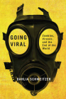 Going Viral: Zombies, Viruses, and the End of the World Cover Image