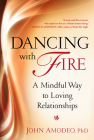 Dancing with Fire: A Mindful Way to Loving Relationships Cover Image