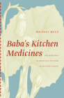 Baba's Kitchen Medicine: Folk Remedies of Ukranian Settlers in Western Canada Cover Image