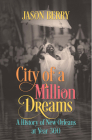 City of a Million Dreams: A History of New Orleans at Year 300 Cover Image