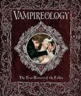 Vampireology: The True History of the Fallen (Ologies) Cover Image