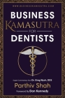 Business Kamasutra For Dentists: From Persuasion to Pleasure The Art of Data and Business Relations Cover Image