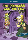 The Princess and the Pea: An Interactive Fairy Tale Adventure (You Choose: Fractured Fairy Tales) Cover Image