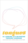 Tongues: On Longing and Belonging through Language Cover Image