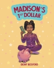 Madison's 1st Dollar: A Picture Book About Money Cover Image