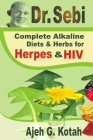 Dr. Sebi: Complete Alkaline Diets & Herbs for Herpes & HIV Cover Image