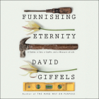 Furnishing Eternity: A Father, a Son, a Coffin, and a Measure of Life Cover Image