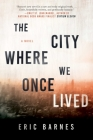 The City Where We Once Lived: A Novel Cover Image