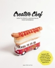 Creative Chef: How to Create a Mind-Blowing Food Experience Cover Image