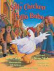 The Silly Chicken -- El Pollo Bobo: English-Spanish Edition Cover Image