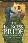 The Princess Bride and Philosophy: Inconceivable! (Popular Culture and Philosophy #98) Cover Image