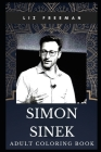 Simon Sinek Adult Coloring Book: Legendary Self-Help Author and Motivational Speaker Inspired Coloring Book for Adults Cover Image