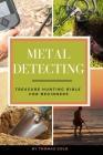 Metal Detecting: Treasure Hunting Bible for Beginners Cover Image