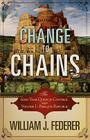 Change to Chains-The 6,000 Year Quest for Control -Volume I-Rise of the Republic Cover Image