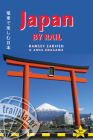 Japan by Rail: Includes Rail Route Guide and 30 City Guides Cover Image