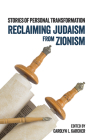 Reclaiming Judaism from Zionism: Stories of Personal Transformation Cover Image