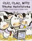 CLIC, Clac, Muu: Vacas Escritoras (Click, Clack, Moo: Cows That Type) Cover Image