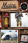 Maine Curiosities: Quirky Characters, Roadside Oddities, and Other Offbeat Stuff Cover Image