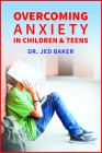 Overcoming Anxiety in Children & Teens Cover Image