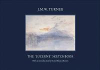 J.M.W. Turner: The 'Lucerne' Sketchbook Cover Image