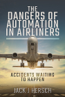 The Dangers of Automation in Airliners: Accidents Waiting to Happen Cover Image
