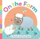 On the Farm: A Touch-And-Feel Book (Touch and Feel) Cover Image